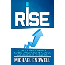RISE: The Secret Art Of Getting Promotion: Steps For Advancing Your Career, Standing Out As A Leader, And Liking Your Life And Job: Free:best:book:Top:100:NY:New:York:Times:sellers:On:In:Non:Fiction