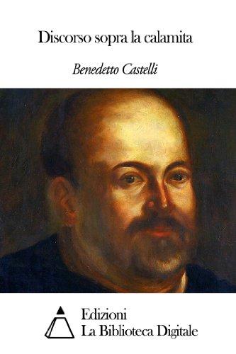 Discorso sopra la calamita di Benedetto Castelli (Italian Edition)