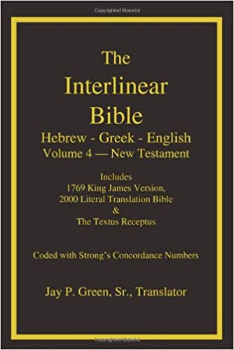 The Interlinear Bible: Hebrew-Greek-English, Vol  4: New