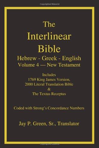 The Interlinear Bible: Hebrew-Greek-English