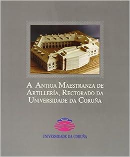 Como Descargar De Elitetorrent A Antiga Maestranza De Artillería, Rectorado Da Universidade Da Coruña Archivo PDF