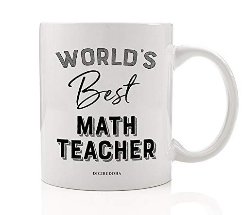 World's Best Math Teacher Coffee Mug End of School Year Gift Idea Certified Mathematics Instructor Teach Students Arithmetic Algebra Christmas Holiday Present 11oz Ceramic Tea Cup Digibuddha DM0395