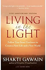 Living in the Light: Follow Your Inner Guidance to Create a New Life and a New World Paperback