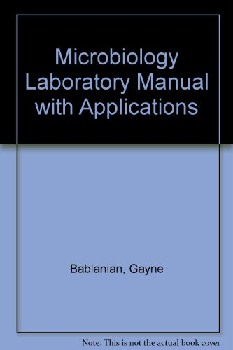 Microbiology Laboratory: Lab Manual with Applications