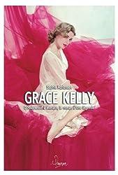 Grace Kelly, d'Hollywood à Monaco, le roman d'une légende