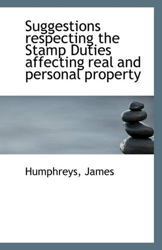 Read Online Suggestions respecting the Stamp Duties affecting real and personal property pdf