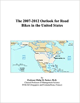 The 2007-2012 Outlook for Road Bikes in the United States