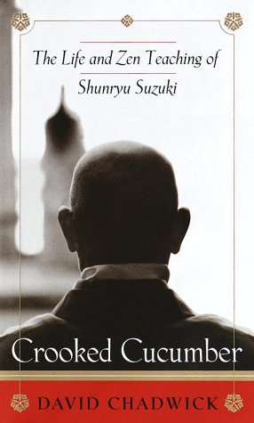 Crooked Cucumber: The Life and Zen Teaching Shunryu Suzuki