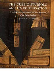 The Gubbio Studiolo and Its Conservation Vols 1&2: Federico Da Montefeltro's Palace at Gubbio and Its Studiolo / Italian Renaissance Intarsia and the ... (Boxed Set) (Metropolitan Museum of Art)