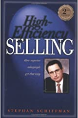 High Efficiency Selling: How Superior Salespeople Get That Way (Second Edition) Paperback