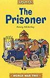 The Prisoner: A Tale of a Prisoner of War (Sparks)