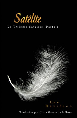 Amazon.com: Satélite (Spanish Edition) eBook: Lee Davidson, Cinta Garcia de la Rosa: Kindle Store