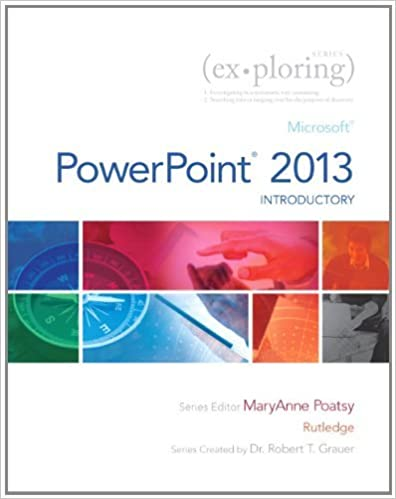Book By Mary Anne Poatsy Exploring: Microsoft PowerPoint 2013, Introductory (Exploring for Office 2013) (1st Frist Edition)