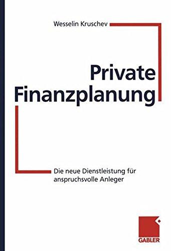 Private Finanzplanung: Die neue Dienstleistung für anspruchsvolle Anleger (German Edition) Taschenbuch – 31. Juli 2012 Wesselin Kruschev Gabler Verlag 3322846105 Wirtschaft