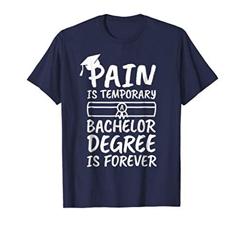 Bachelor Degree Graduation Gift Tshirt   Pain Joke
