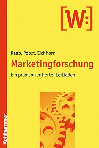 Marketingforschung: Ein praxisorientierter Leitfaden
