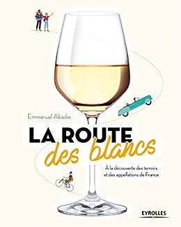 Amazon Com La Route Des Blancs A La Decouverte Des