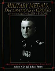 Military Medals, Decorations, and Orders of the United States and Europe