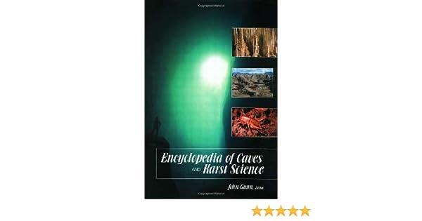 encyclopedia of caves and karst science gunn john