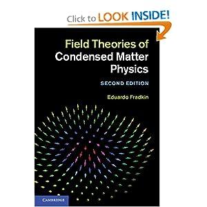Field Theories of Condensed Matter Physics Eduardo Fradkin