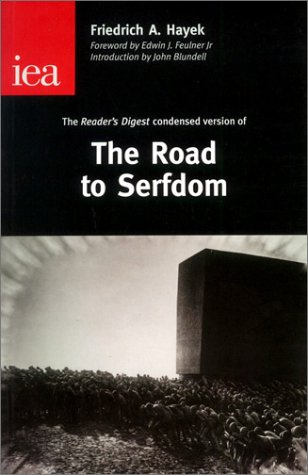 The Road to Serfdom: The Condensed Version As It Appeared in the April 1945 Edition of Reader's Digest (Occasional Paper, 122)
