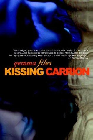 Kissing Carrion Gemma Files
