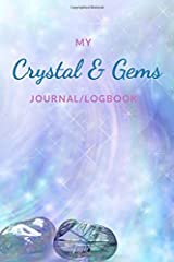 My Crystal & Gems Journal/Logbook: Notebook For Recording Your Crystals & Their Healing Powers Paperback