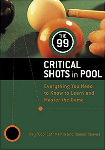 Book 99 Critical Shots in Pool: Everything You Need to Know to Learn and Master the Game (Other)