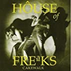 Cakewalk by House of Freaks (Musical group)