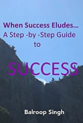 When Success Eludes Us...A Step-by-Step Guide to Success