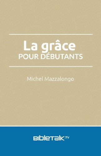 Grace for Beginners (French Edition)