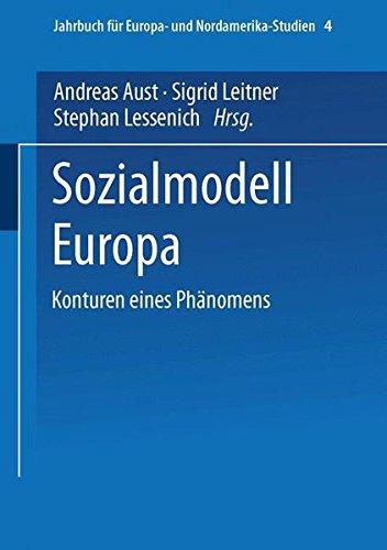 Sozialmodell Europa: Konturen Eines Phänomens (Jahrbuch Für Europa- Und Nordamerika-Studien) (German Edition)
