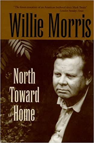 North Toward Home By Willie Morris 1999 11 04 Amazon Books