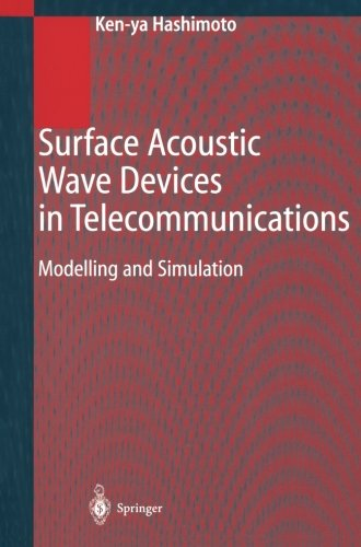 Surface Acoustic Wave Devices in Telecommunications: Modelling and Simulation
