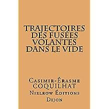 Trajectoires des fusées volantes dans le vide (French Edition)