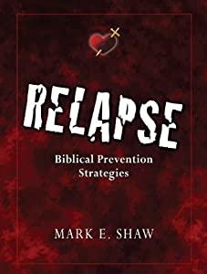 Relapse: Biblical Prevention Strategies