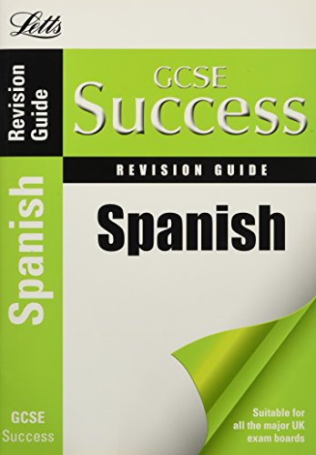 GCSE Success - GCSE Spanish: Revision Guide (Letts GCSE Revision Success)