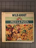 Wild about Pasta and Pizza, Lois Christofano, 0812029127