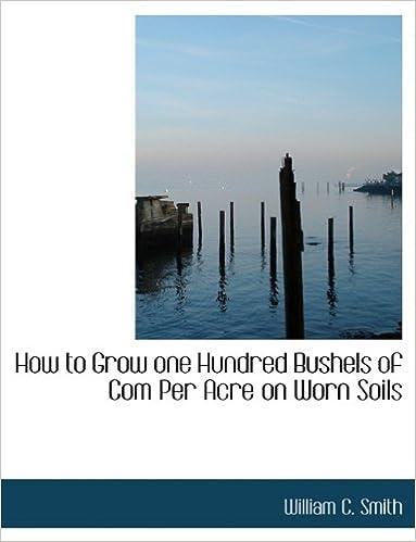 Livres audio gratuits à téléchargerHow to Grow one Hundred Bushels of Com Per Acre on Worn Soils en français PDF iBook PDB