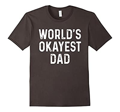World's Okayest Dad T-Shirt Funny Fathers Day Gift