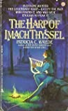 The Harp of Imach Thyssel, Patricia C. Wrede, 0441317596