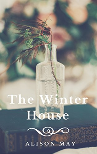 The Winter House (The Seasonal House Series) by [Alison May]