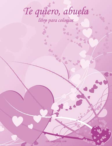 Te quiero, abuela libro para colorear 1 (Volume 1) (Spanish Edition)