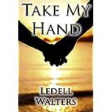 TAKE MY HAND (Wisdom Book 1)