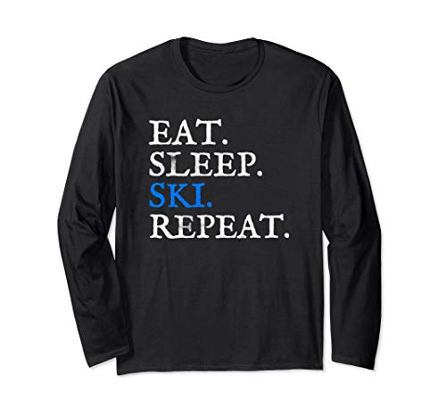 Eat Sleep Ski Repeat Skier Gift Cross Country Long Sleeve T
