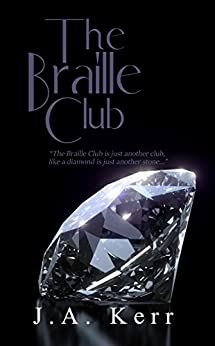 The Braille Club (The Braille Club Series Book 1) by [Kerr, J.A.]