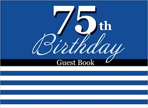 75th Birthday Guest Book Gift For Men Party Memory Kensington Press 9781548802899 Amazon Books