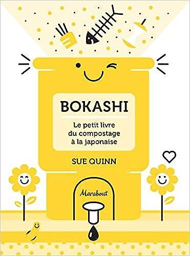 Bokashi : le petit livre du compostage à la japonaise Jardin ...