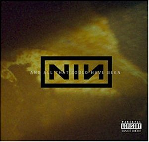 ナイン・インチ・ネイルズ(Nine Inch Nails)『And All That Could Have Been』CD
