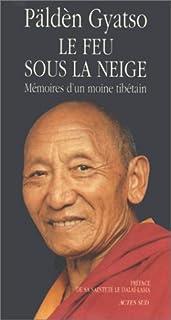 Le feu sous la neige : mémoires d'un moine tibétain, Gyatso, Päldèn